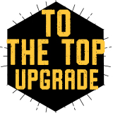 To The Top Upgrade